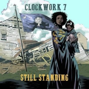 "Clockwork 7 ""Still Standing"""